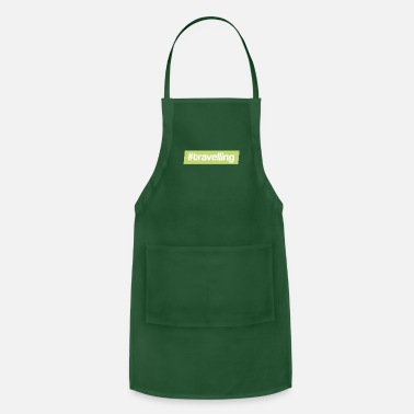 Travel #travelling - Adjustable Apron