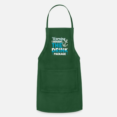 Warning Warning I Bought The Drink Package - Apron