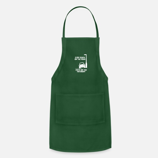 Humor Aprons - Stop Death On The Road Drive On The Pavement - Apron forest green