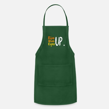 Up rise up wise up eyes up - Apron