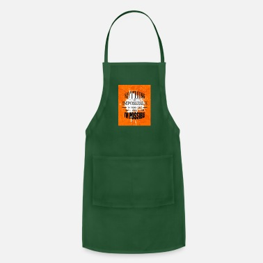 Easy nothing is impossible F - Adjustable Apron