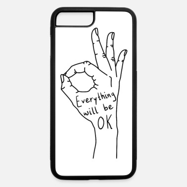 Everything will be OK - iPhone 7 & 8 Plus Case