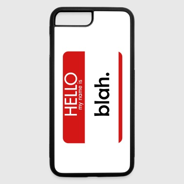 HELLO my name is blah - iPhone 7 Plus/8 Plus Rubber Case
