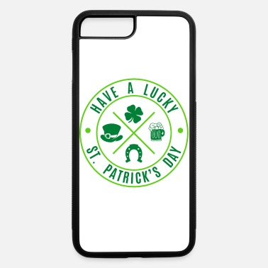 St Patricks Day HAVE A LUCKY ST PATRICK'S DAY - iPhone 7 & 8 Plus Case