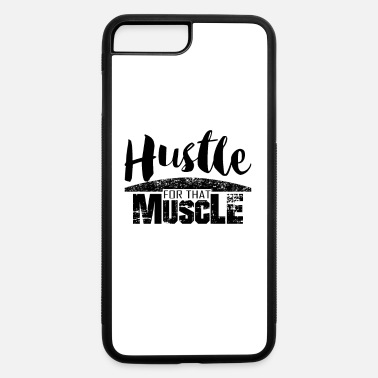Hustle Fitness Shirt Workout Hustle Tee good gift idea - iPhone 7 & 8 Plus Case