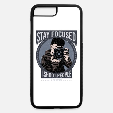 Stay Focused Photographer Graphic Design - iPhone 7 & 8 Plus Case