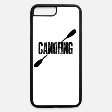 Canoe Canoeing Canoeing Canoeing Canoeing - iPhone 7 & 8 Plus Case
