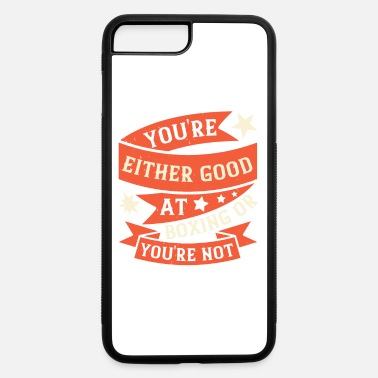 Workout You're either good at boxing, or you're not - iPhone 7 & 8 Plus Case