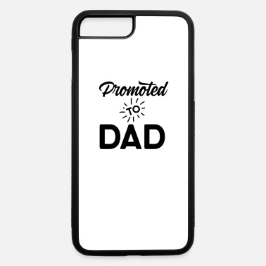 Father To Be Promoted to Dad Father to be Future Daddy - iPhone 7 & 8 Plus Case