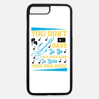 Techno You Don't Have To Be In A Rock Band - iPhone 7 & 8 Plus Case