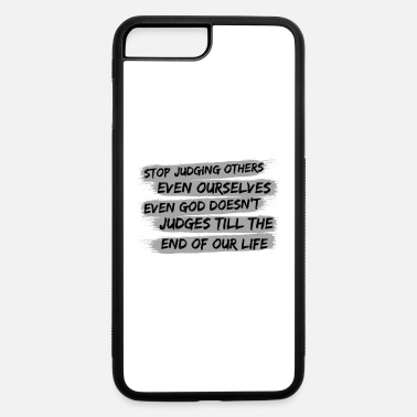 Book Stop Judging Others Even Ourselves - iPhone 7 & 8 Plus Case