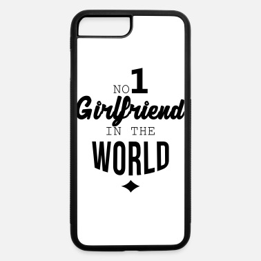 Girlfriend N°1 Girlfriend in the world / Love - iPhone 7 & 8 Plus Case
