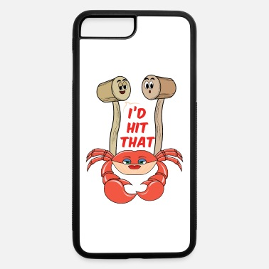 Crabmeat Dungeness Crab Lover I'd Hit That Seafood - iPhone 7 & 8 Plus Case