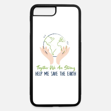 Planet Climate Change Help Me Save The Earth Cool Gift - iPhone 7 & 8 Plus Case