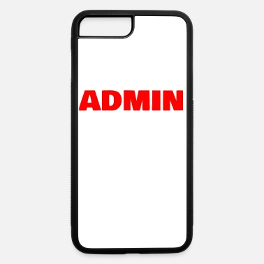 Admin Admin - iPhone 7 & 8 Plus Case