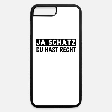 Du Hast Recht Ja Schatz du hast recht - iPhone 7 & 8 Plus Case