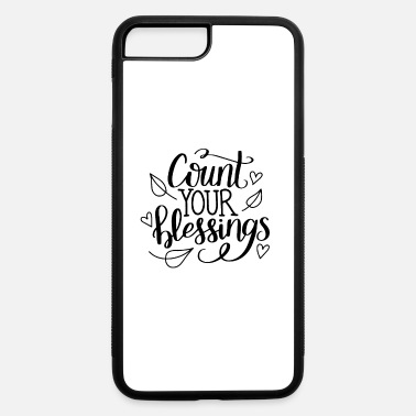 Count Count your blessings - iPhone 7 & 8 Plus Case