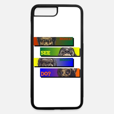Monkey Monkey See Monkey Do - Monkeys - iPhone 7 & 8 Plus Case