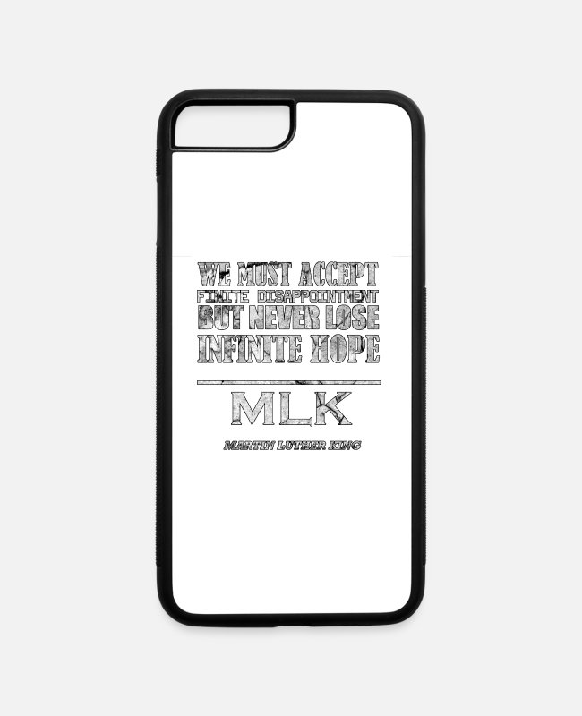 Quote iPhone Cases - Martin Luther King Quote - iPhone 7 & 8 Plus Case white/black