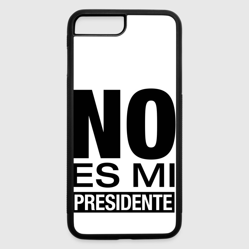 No Es Mi Presidente - iPhone 7 Plus/8 Plus Rubber Case