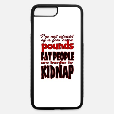 Fat fat people kidnap - iPhone 7 & 8 Plus Case