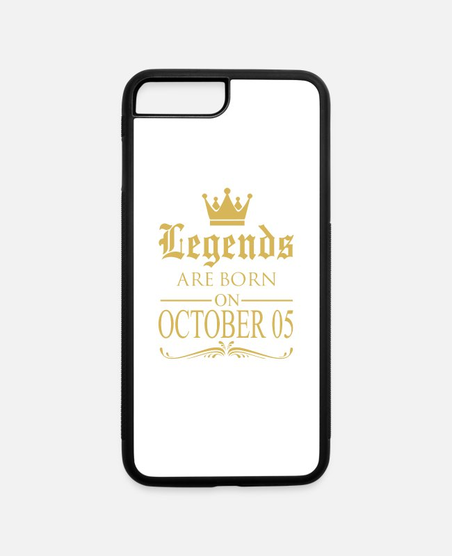 Legends Are Born In October iPhone Cases - Legends are born on October 05 - iPhone 7 & 8 Plus Case white/black