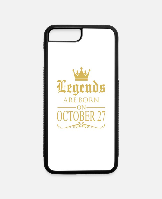 Legends Are Born In October iPhone Cases - Legends are born on October 27 - iPhone 7 & 8 Plus Case white/black