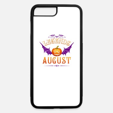 Are Born In August Legends Are Born In August - iPhone 7 & 8 Plus Case
