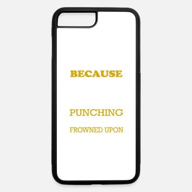 I Weld Because Punching People T-Shirts - iPhone 7 & 8 Plus Case