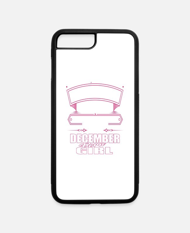 Born December Girl iPhone Cases - I AM A DECEMBER BORN GIRL PERFECT DECEMBER GIRL - iPhone 7 & 8 Plus Case white/black