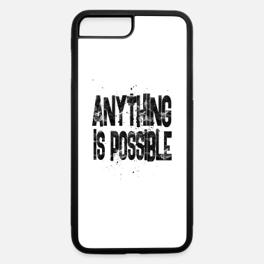 Anything anything is possible - iPhone 7 Plus/8 Plus Rubber Case