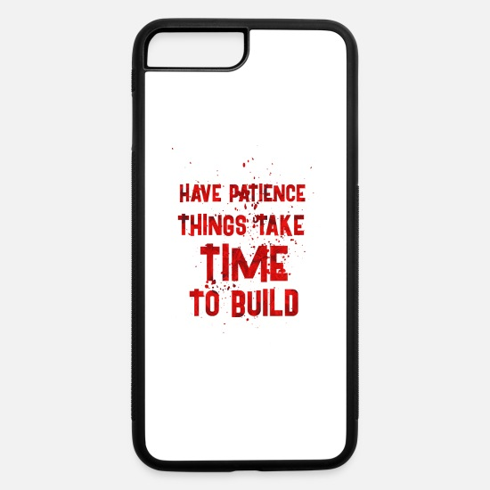 Birthday iPhone Cases - have patience - iPhone 7 & 8 Plus Case white/black