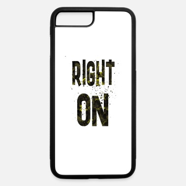 Right Right on - iPhone 7 Plus/8 Plus Rubber Case