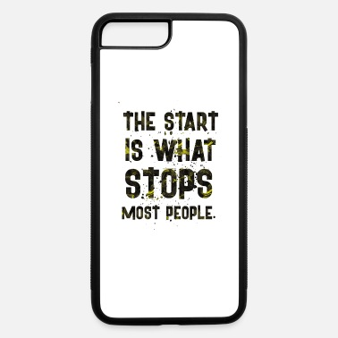 Start THE START IS - iPhone 7 & 8 Plus Case