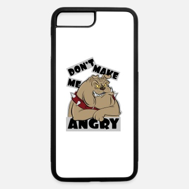 Don't make me angry - iPhone 7 & 8 Plus Case