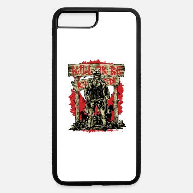 Kill Kill Or Be killed' - iPhone 7 & 8 Plus Case