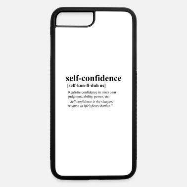 Self-confidence Self Confidence - iPhone 7 & 8 Plus Case