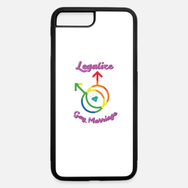 Gay Marriage Legalize Gay Marriage - iPhone 7 & 8 Plus Case