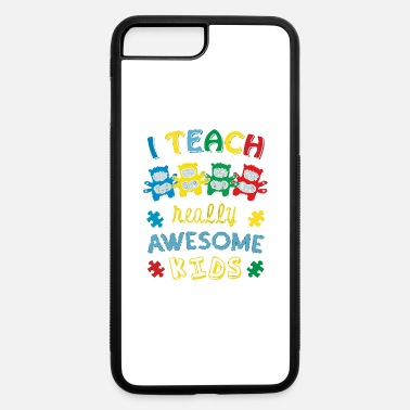 Aspergers Syndrome Autism I Teach Awesome Kids - iPhone 7 Plus/8 Plus Rubber Case