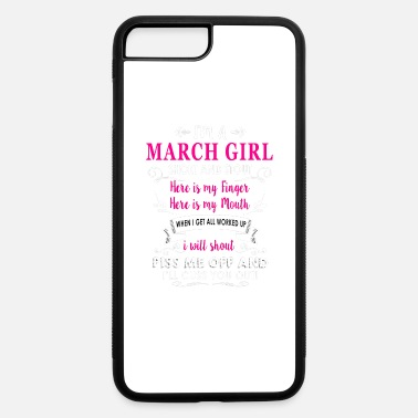 March Girl i'm a march girl - iPhone 7 & 8 Plus Case