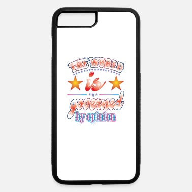 Government The world is governed by opinion t-shirt - iPhone 7 & 8 Plus Case