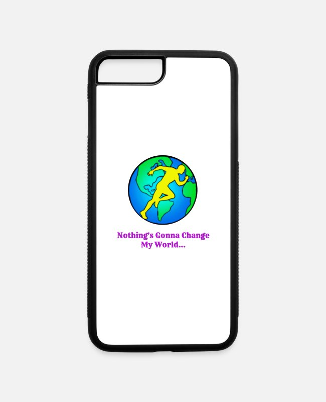 Wife iPhone Cases - Nothing's Gonna Change My World - iPhone 7 & 8 Plus Case white/black