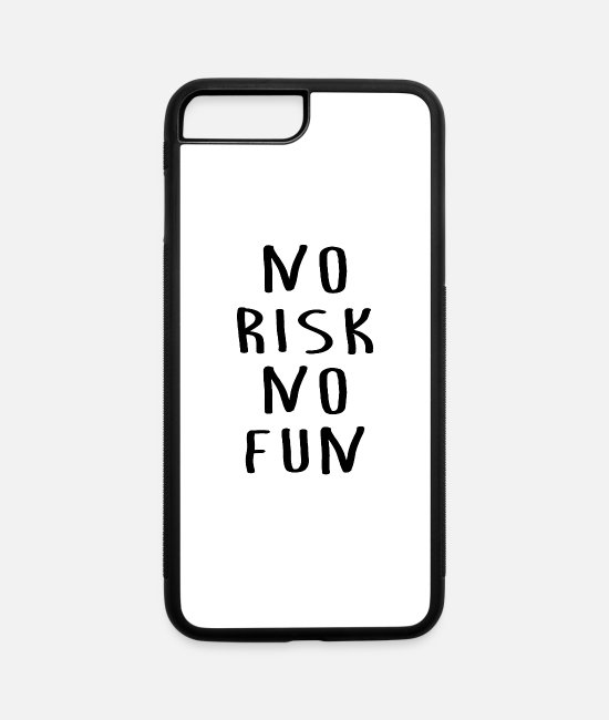 Quote iPhone Cases - No Risk - No Fun - Action - Adventure - iPhone 7 & 8 Plus Case white/black