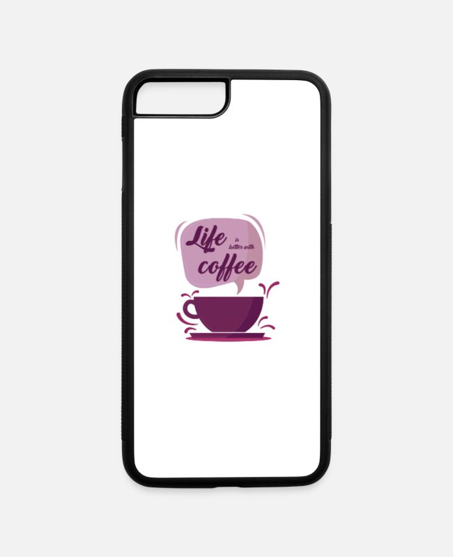 Amazing iPhone Cases - Life is better with coffee - iPhone 7 & 8 Plus Case white/black