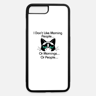 National Cat I Don t Like Morning People T-Shirt - iPhone 7 & 8 Plus Case