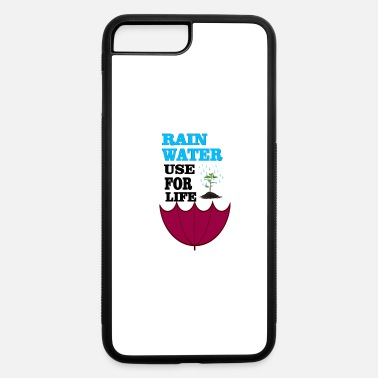 SAVE WATER - iPhone 7 & 8 Plus Case