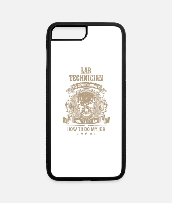 Lab Technician iPhone Cases - Lab technician - Don't tell me how to do my job - iPhone 7 & 8 Plus Case white/black