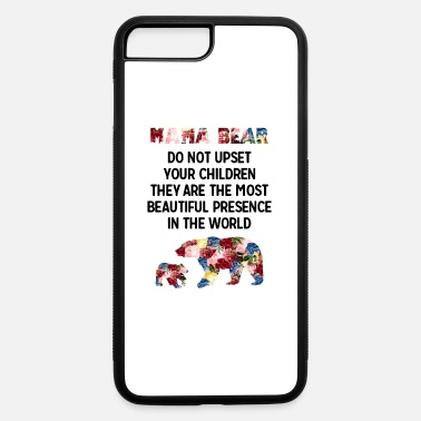 Motherly Love Mama Bear Message - iPhone 7 & 8 Plus Case