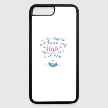 Not Touch Hair Natural Christian Faith - iPhone 7 Plus/8 Plus Rubber Case