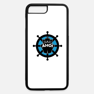 Ahoy Ahoi Ahoy Ship - iPhone 7 & 8 Plus Case